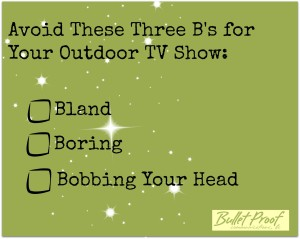 three bs for outdoor tv